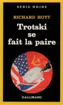 Trotsky se fait la paire - RichardHoyt