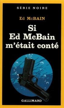 Si Ed McBain m'était conté - EdMcBain