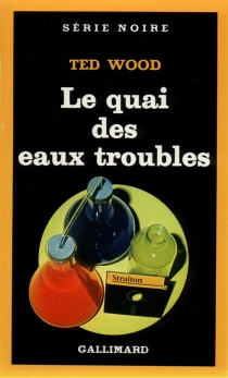 Le quai des eaux troubles - Ted Wood
