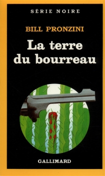 La terre du bourreau - Bill Pronzini