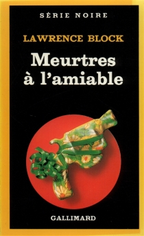 Meurtres à l'amiable - Lawrence Block