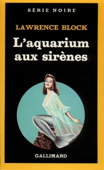 L'aquarium aux sirènes - Lawrence Block