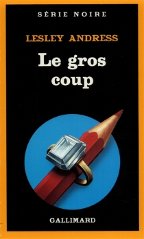 Le Gros coup - Lesley Andress