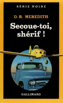 Secoue-toi, shérif ! - Doris R.Meredith