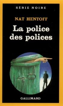 La Police des polices - NatHentoff