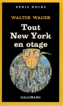 Tout New York en otage - Walter Wager