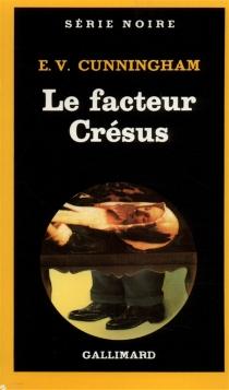 Le facteur Crésus - E. V.Cunningham