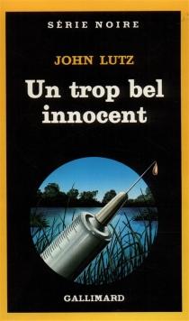 Un trop bel innocent - JohnLutz