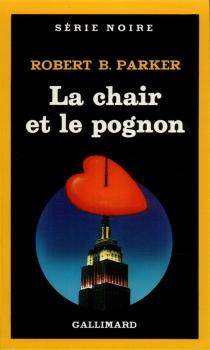 La Chair et le pognon - Robert BrownParker