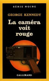 La Caméra voit rouge - GeorgeKennedy