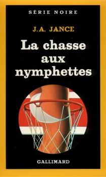 La Chasse aux nymphettes - Judith A.Jance