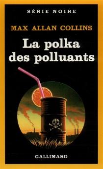 La Polka des polluants - Max AllanCollins