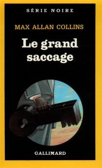 Le Grand saccage - Max AllanCollins