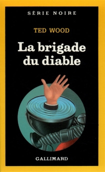 La Brigade du diable - Ted Wood