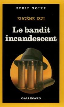 Le Bandit incandescent - EugeneIzzi