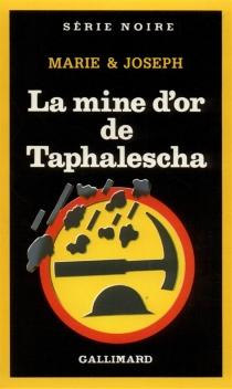 La Mine d'or de Taphalescha - Marie et Joseph