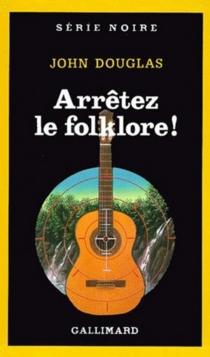 Arrêtez le folklore ! - JohnDouglas