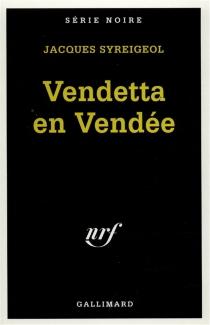Vendetta en Vendée - JacquesSyreigeol