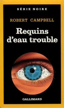 Requins d'eau trouble - Robert Campbell