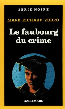 Le Faubourg du crime - Mark Richard Zubro