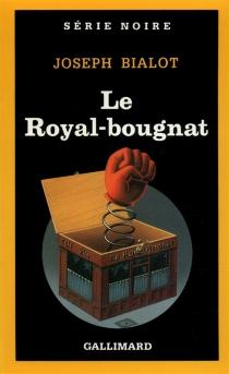 Le Royal-bougnat - JosephBialot