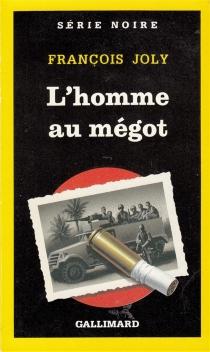 L'Homme au mégot - FrançoisJoly