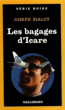 Les bagages d'Icare - JosephBialot