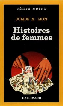 Histoires de femmes - Julius A.Lion