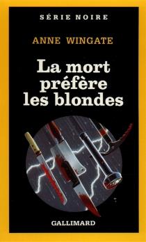 La Mort préfère les blondes - AnneWingate
