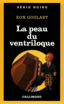 La Peau du ventriloque - RonGoulart