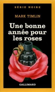 Une Bonne année pour les roses - MarkTimlin