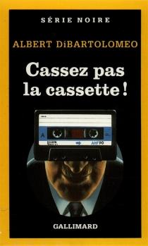 Cassez pas la cassette ! - AlbertDiBartolomeo