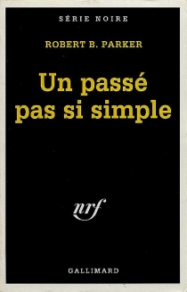 Un Passé pas si simple - Robert Brown Parker