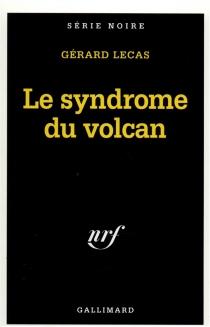 Le Syndrome du volcan - GérardLecas