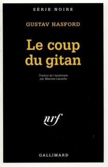 Le Coup du gitan - GustavHasford