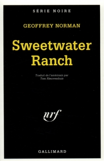 Sweetwater Ranch - Geoffrey Norman