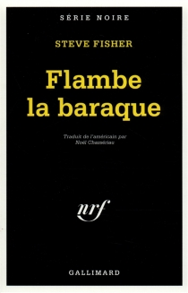Flambe la baraque ! - Steve Fisher
