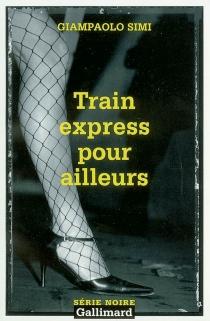 Train express pour ailleurs - GiampaoloSimi