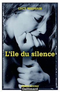 L'île du silence - Lucy Wadham