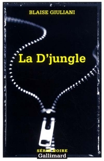 La D'jungle : tribulations d'un gang d'innocents - Blaise Giuliani