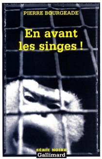 En avant les singes ! - PierreBourgeade