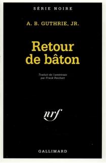 Retour de baton - Alfred BertramGuthrie