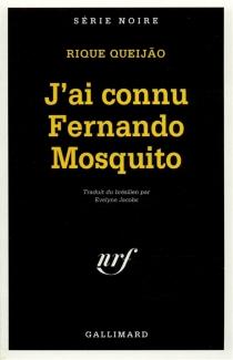 J'ai connu Fernando Mosquito - RiqueQueijao
