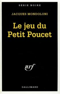 Le Jeu du Petit Poucet - JacquesMondoloni