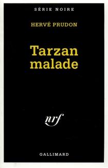 Tarzan malade - HervéPrudon