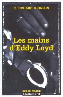 Les mains d'Eddy Loyd - E. RichardJohnson
