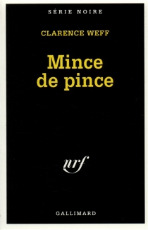 Mince de pince - Clarence Weff