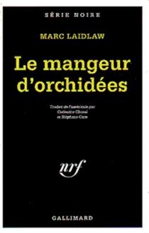 Le mangeur d'orchidées - MarcLaidlaw