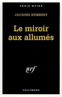 Le miroir aux allumés - JacquesHumbert