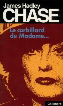Le corbillard de Madame... - James HadleyChase